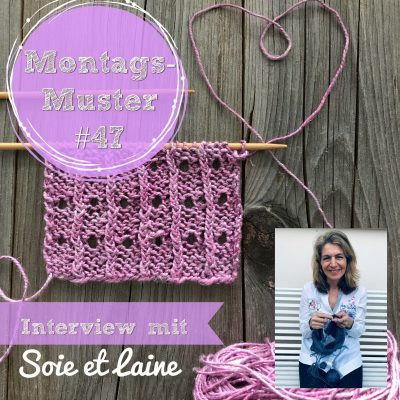 Montagsmuster, Interview, Stricken, Soie et Laine, Wolle