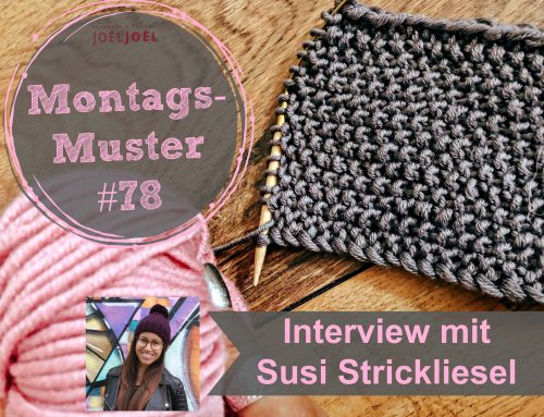 Montags-Muster #78 – Interview mit Susi Strickliesel